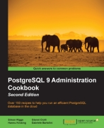 PostgreSQL 9 Administration Cookbook 2nd edition